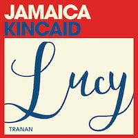 Omslaget till Jamaica Kincaids Lucy som ljudbok i uppläsning av Evin Ahmad
