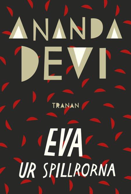 Ananda Devi – Eva ur spillrorna (omslag)