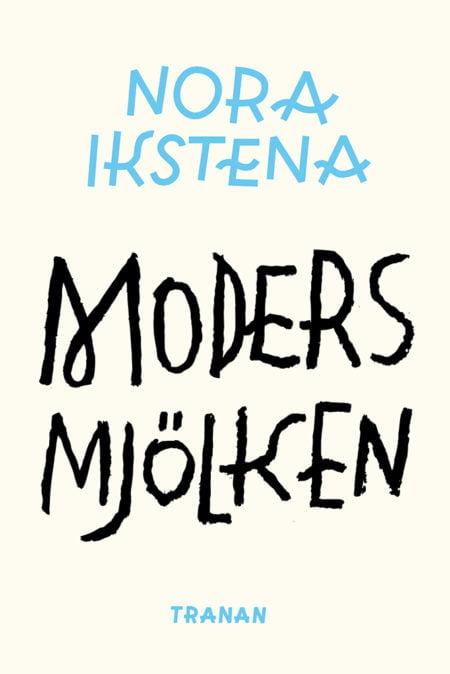 Nora Ikstena – Modersmjölen (omslag)