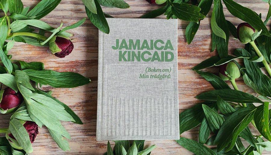 (Boken om) Min trädgård: Läs Jamaica Kincaids förord